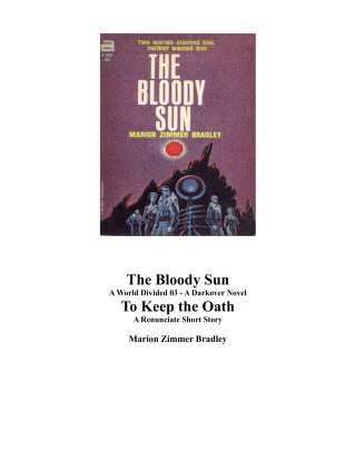 Cover of: The bloody sun and To keep the oath | Marion Zimmer Bradley