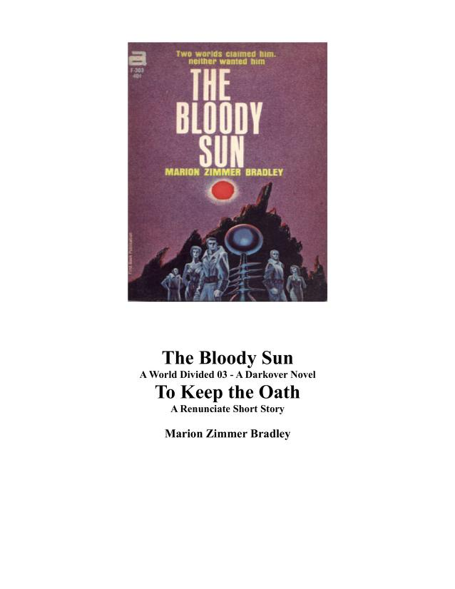 The bloody sun and To keep the oath by Marion Zimmer Bradley