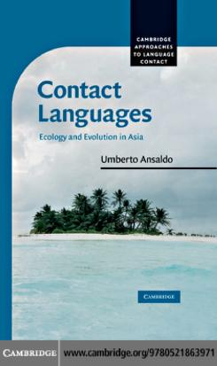 Contact Languages (Cambridge Approaches to Language Contact) by Umberto Ansaldo