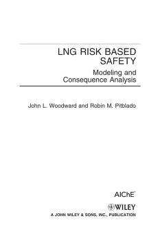LNG risk based safety by John Lowell Woodward